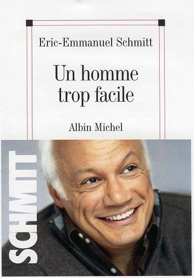 Un homme trop facile  par E.E. Schmitt un-homme-trop-facile